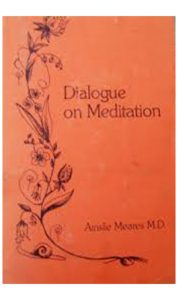Dialogue on Meditation Dr Meares