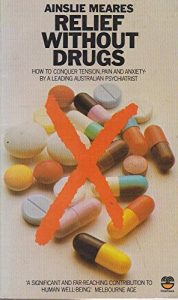 Relief without Drugs by Dr Ainlsie Meares